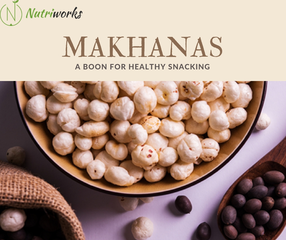 MAKHANAS - A BOON FOR HEALTHY SNACKING