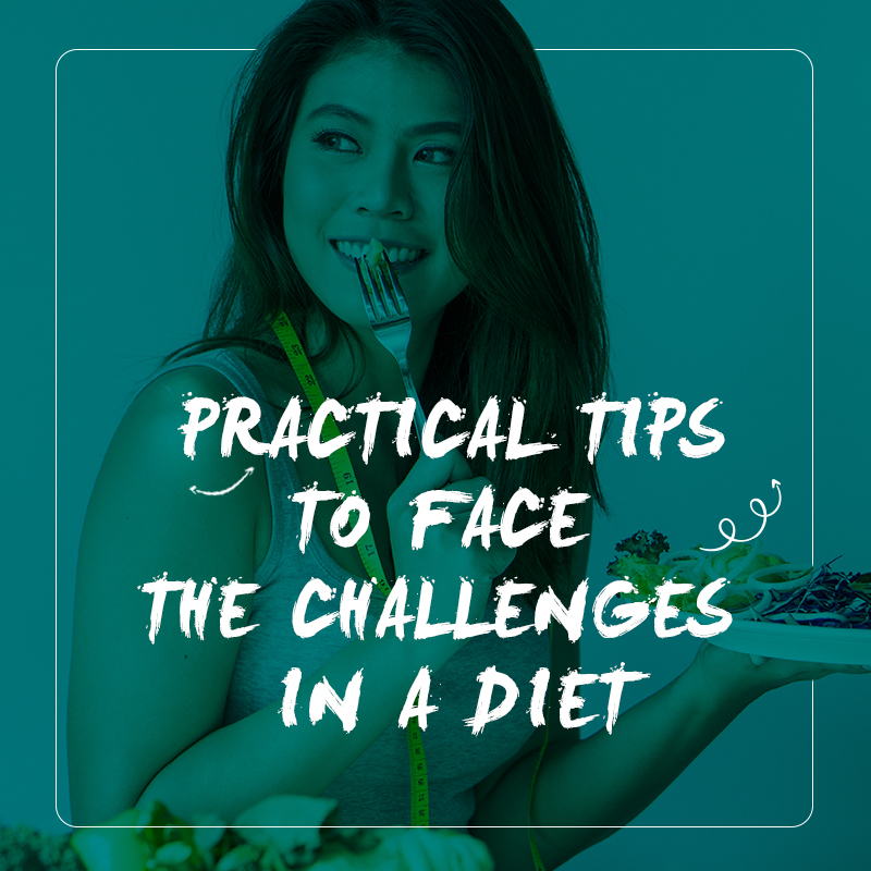 Practical tips to face challenges in a diet