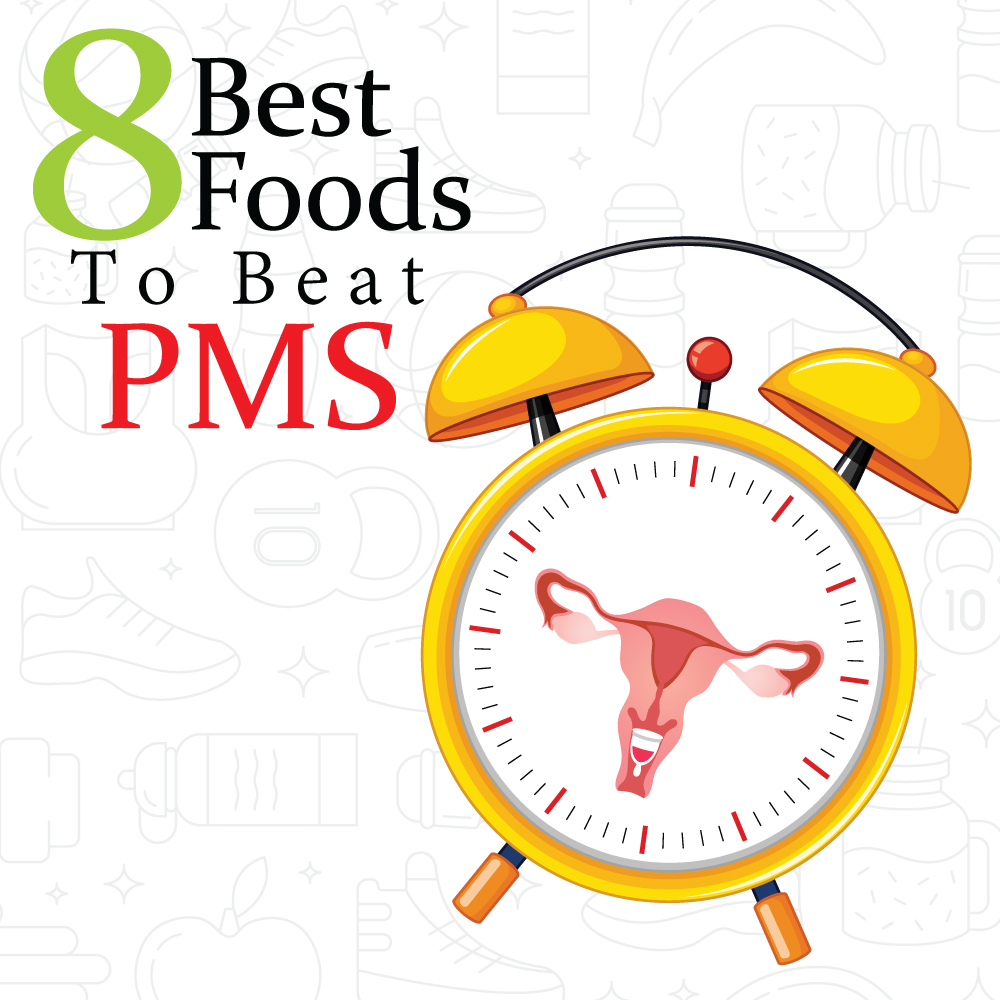 8 best foods to beat PMS
