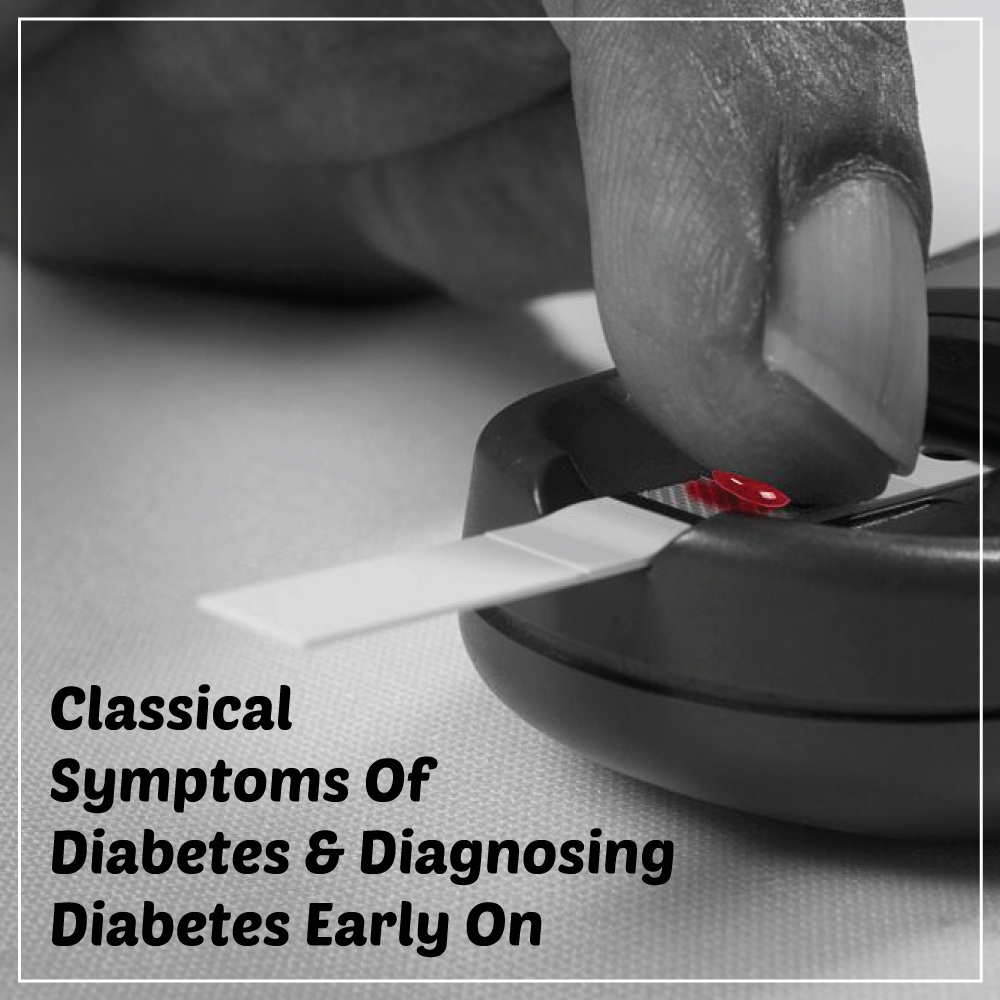 Classical-Symptoms-Of-Diabetes-and-Diagnosing-Diabetes-Early-On